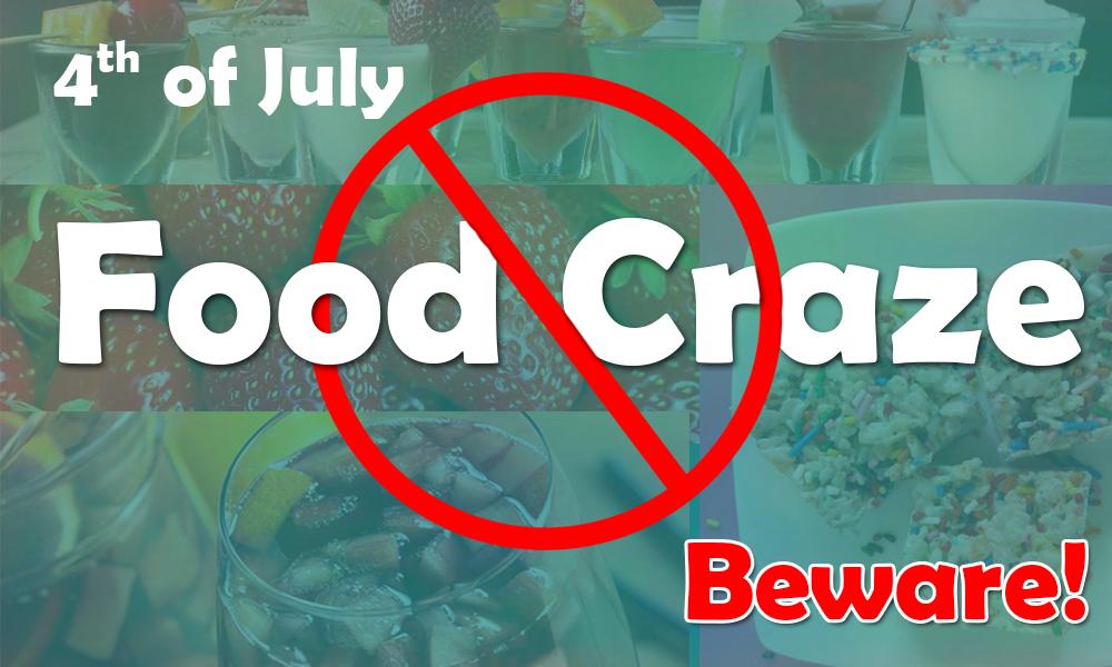 4th-of-July-Food-Craze-Beware